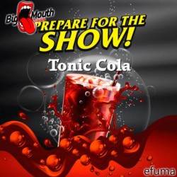 Prepare For The Show! - Tonic Cola  - Big Mouth