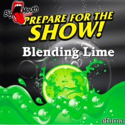 Prepare For The Show! - Blending Lime  - Big Mouth