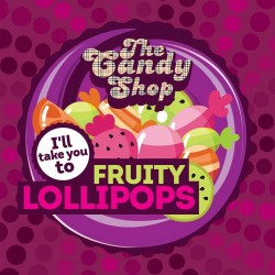 The Candy Shop - Fruity Lollipops  - Big Mouth Aroma